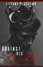 Against His Will (BoyXBoy) by lilvampirequeen00