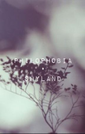 philophobia • shyland (trigger warning 13+) by addictwithnocarradio