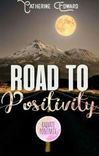 Road To Positivity  by Catherine_Edward