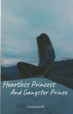 the heartless princess and the gangster prince(completed) by forbiddenRT