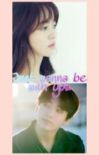Just Wanna Be With You 2 [ FF Jungkook BTS ] by sachita22