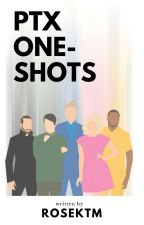 PTX One-Shots by rosektm