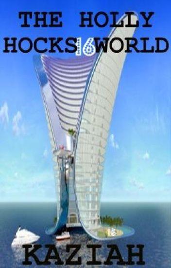 The Holly Hock World