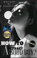 How to attract α good boy [Book 1] (Ολοκληρωμένο) by ntani_ela