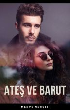 ATEŞ VE BARUT ~ Adım Adım Mutluluk-2 by MerveeNergiz