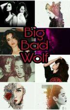Big Bad Wolf - Camren/You  [PT/BR] -Incesto  by HeartsToCamila