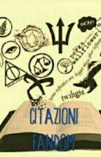 Citazioni Fandom by Elettra_Malfoy