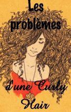 Les problèmes des Curly Hair by phenixia2007