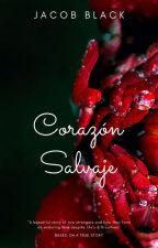 Corazón Salvaje (Jacob Black y tu) by CareliStyles