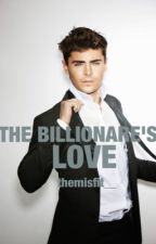 The Billionaire's Love by themisfit__