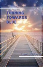 Turning Towards Blue by nishika99