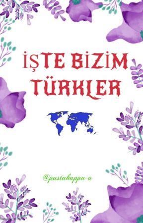 İŞTE BİZİM TÜRKLER by pustakappu-u