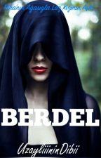 BERDEL by UzayliiininDibii