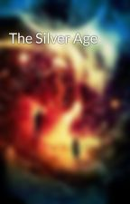 The Silver Age by Multiversal_Empress