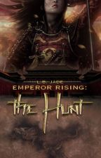 Emperor Rising: The Hunt by LB_Jade