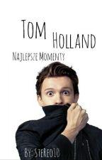 Najlepsze momenty Toma Holland'a [Zakończone] by Szymonofc