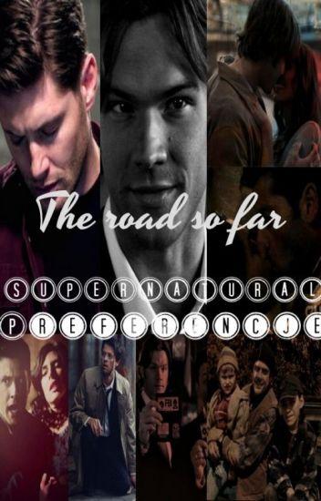 The road so far ~ Supernatural Preferencje