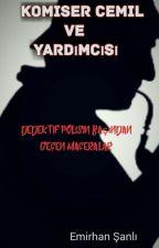 Komiser Cemil Ve Yardımcısı (Polisiye) by emirhansanli99