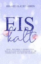Eiskalt by anothergurl7