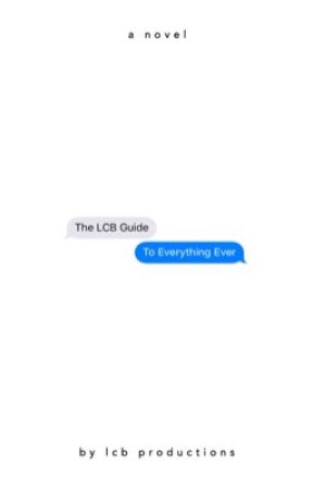 The LCB Guide to Everything Ever by lcbproductions