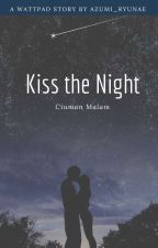 Kiss The Night by Azumi_ryunae