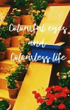 Colourful eyes and Colourless life ↠ Grethan  by beauty-fool
