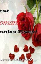 Best Romance Books Ever! by Abigail_Grace145