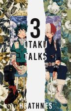 otaku talks 3 by heathnes