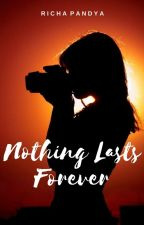 Nothing Lasts Forever by _richapandya_