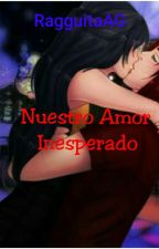 Nuestro Amor Inesperado      (CastielxSucrette) by RagguitaAG