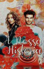 A Nossa História [ COMPLETO ] by HusHamido