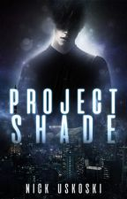 Project: Shade by nick