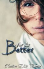 For the Better by inactiveuser