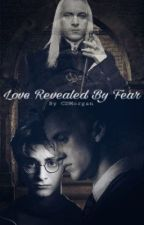 Love Revealed By Fear by CDMorgan