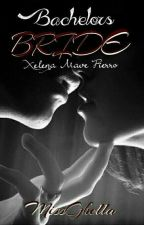 FIERRO SERIES 4 : Bachelor's Bride by MissGhella