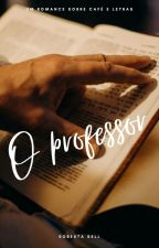 O Professor [Completo] by robertasell735