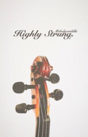 Highly Strung. by melodyXriddle