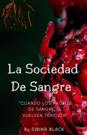 """LA SOCIEDAD DE SANGRE... """"CUANDO LOS PACTOS DE SANGRE SE VUELVEN TRAICION"""" by takuminikiforov"""