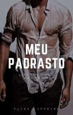 Meu Padrasto - Livro 04 - Série The Men Of Our Lives by ElizaLuporine