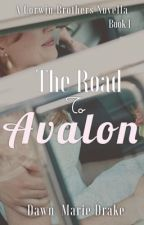 The Road To: Avalon™ ~ 1st Place Winner in The Hazel Undiscovered Writers Awards by DawnMDrake