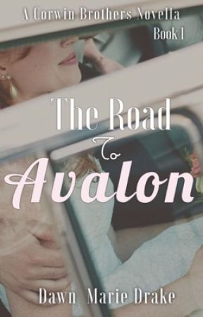 The Road To: Avalon © ® {Completed} Winner of A Freedom Award 2017 by DawnMDrake