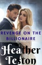 Revenge on the Billionaire by tamlaura1