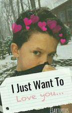 "🌹 I Just Want To Love You🌹 ◾2da temporada de ""¿Aun Me Amas?""◾ (J.S y tú)  by ESartorius"