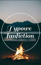 typowe fanfiction ✔ by priorx4