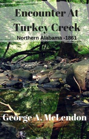 ENCOUNTER AT TURKEY CREEK by Georgelle1968