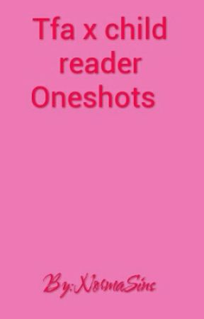 Tfa x child reader Oneshots - 🐼 Optimus Prime X Male! Panda child