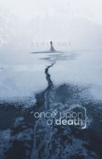 Once Upon A Death [COMING SOON] by slylight