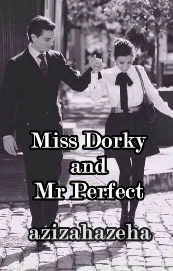Miss Dorky and Mr Perfect