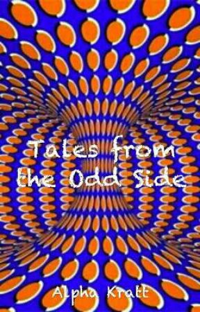 Tales from the Odd Side by AlphaKratt