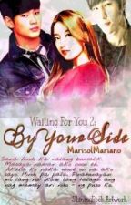 WFY2: By Your Side ♥ [Fin.] by MarissReads_